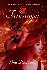 Firesinger: Book Four of the Elemental Destinies Kindle Edition