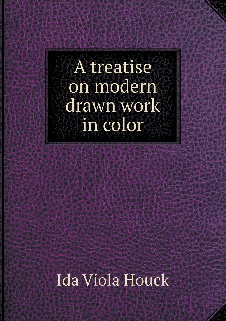 Download A treatise on modern drawn work in color ebook