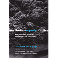 Aesthetics Equals Politics: New Discourses across Art, Architecture, and Philosophy (English Edition)