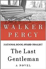 The Last Gentleman: A Novel Kindle Edition