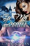 In My Dreams (Underlayes Book 3)