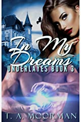 In My Dreams (Underlayes Book 3) Kindle Edition