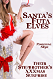 Santa's Futa Elves: Their Stepbrother's XXXmas Surprise