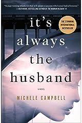 It's Always the Husband: A Novel Kindle Edition