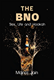 The BNO: Sex, Life And Hookah