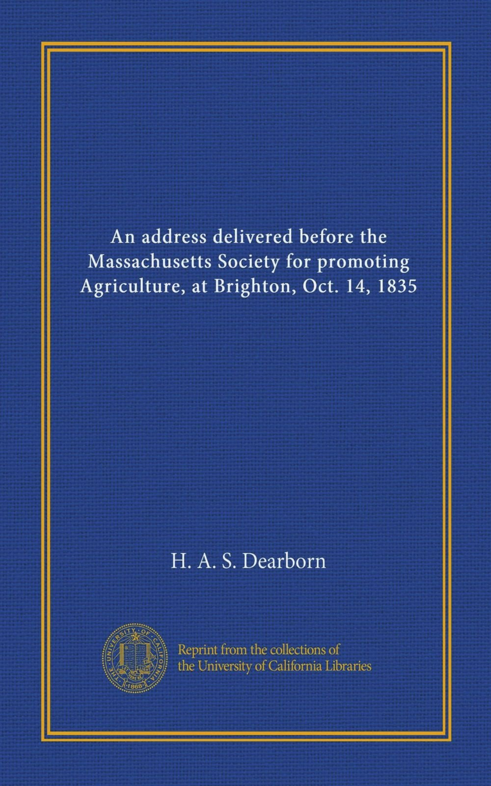 An address delivered before the Massachusetts Society for promoting Agriculture, at Brighton, Oct. 14, 1835 pdf epub