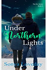 Under Northern Lights (The Six Series Book 6) Kindle Edition
