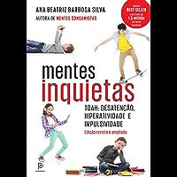 Mentes Inquietas: TDAH - desatenção, hiperatividade e impulsividade