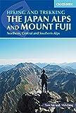 Hiking and Trekking in the Japan Alps and Mount Fuji: Hakuba, Tateyama, Kamikochi and Kawaguchiko