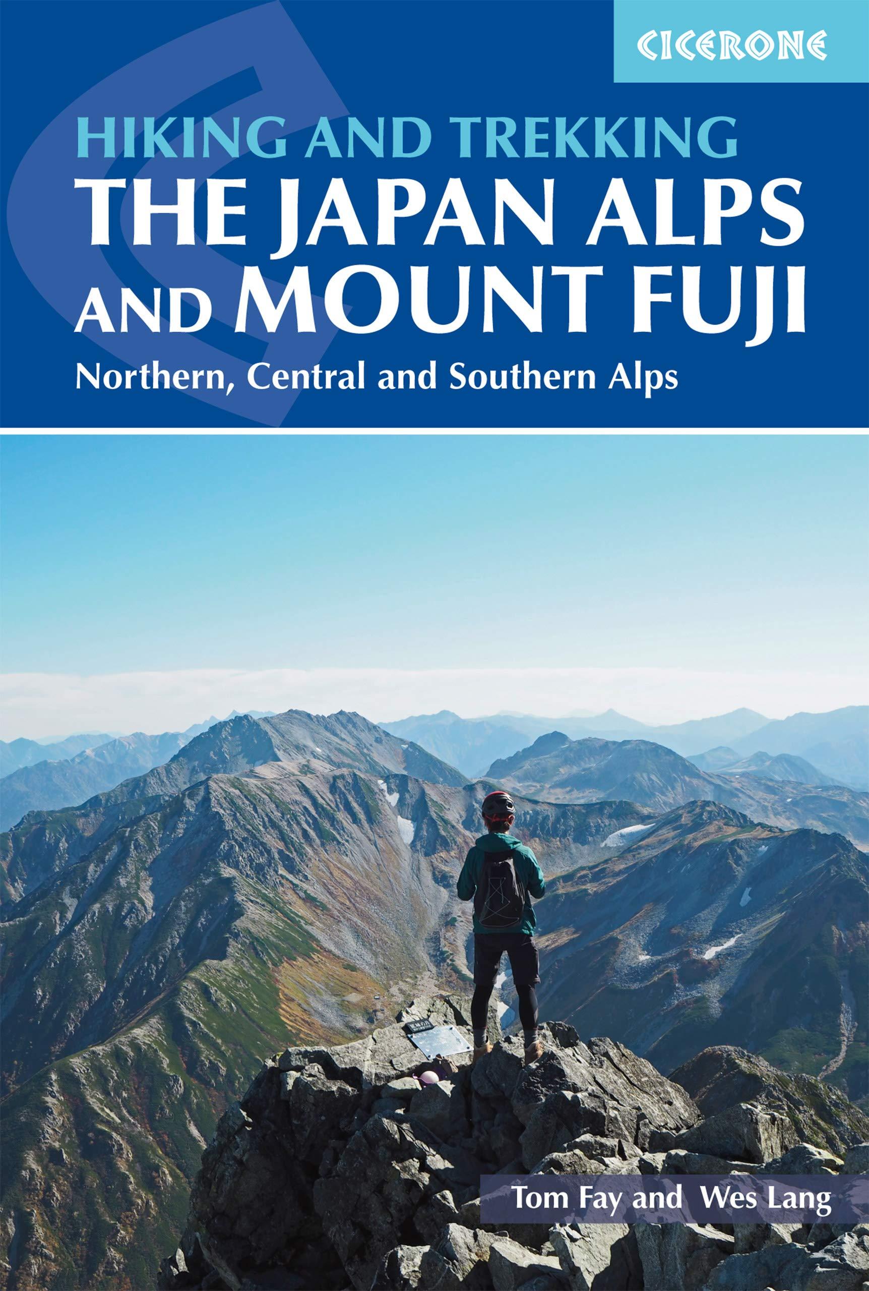 Walking And Trekking In The Japan Alps And Mount Fuji  Hakuba Tateyama Kamikochi And Kawaguchiko  Cicerone Walking And Trekking Guides