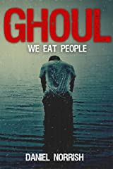 Ghoul: We Eat People Kindle Edition
