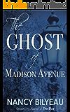 The Ghost of Madison Avenue: A Novella