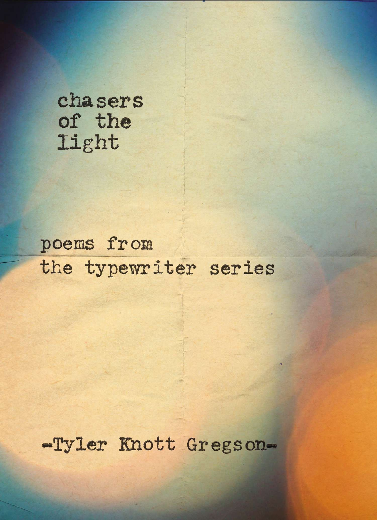 Chasers Of The Light Poems From The Typewriter Series Amazonde