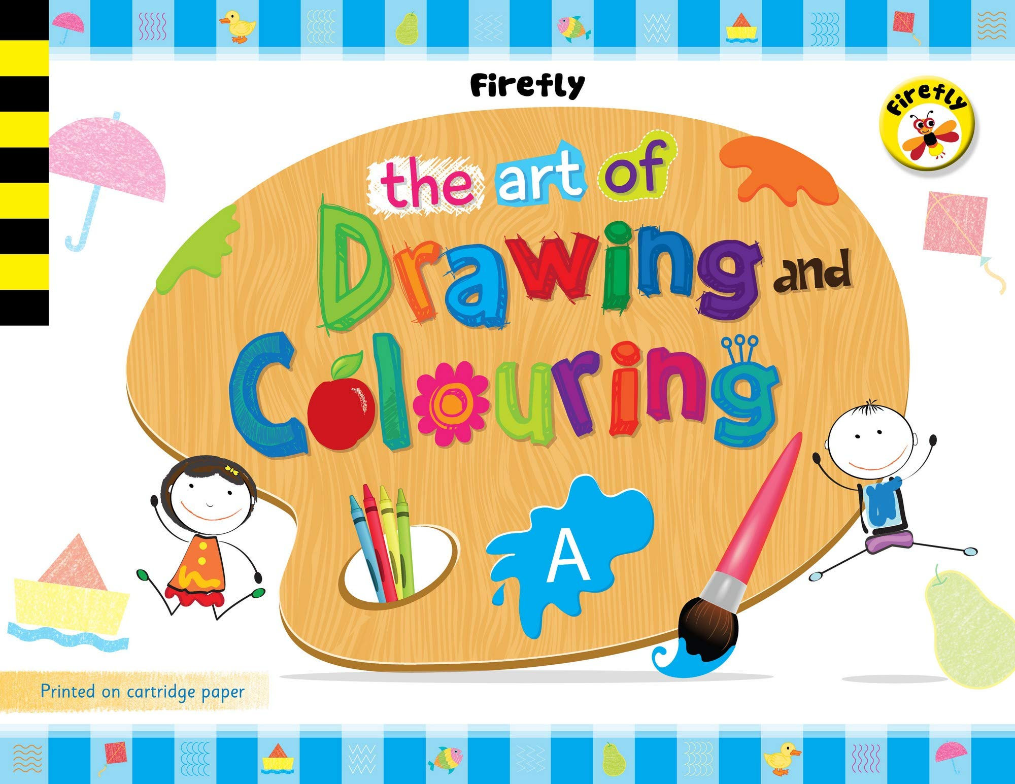 Buy Firefly The Art Of Drawing Colouring A Activity Book For Pre School Book Online At Low Prices In India Firefly The Art Of Drawing Colouring A Activity