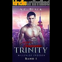 Threesome Trinity: Willenlos ergeben (New York Tales 1)