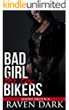 Bad Girl for the Bikers: (Bikers, Group Situation, Domination)