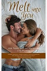 Melt Into You Kindle Edition