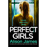 Perfect Girls: An absolutely gripping page turning crime thriller (Detective Rachel Prince Book 3) (English Edition)