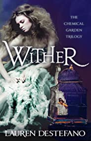 Wither (The Chemical Garden, Book 1) (English Edition)