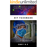 Diy Facemask: Homemade Facemask, medical facemask, n95 mask, disposable masks for protection against Flu, cold and germs.