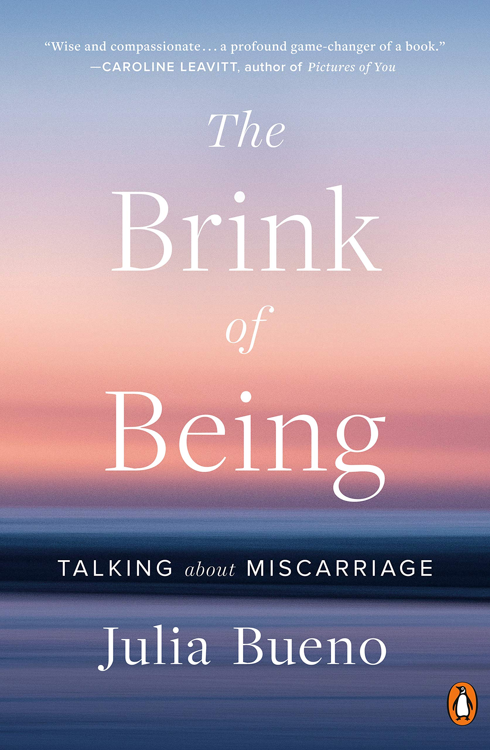 The Brink of Being: Talking About Miscarriage: Bueno, Julia book cover shown over sunset image in pink, purple, and blue.
