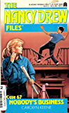 Nobody's Business (Nancy Drew Files Book 67)