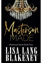 Masterson Made (The Masterson Series Book 4) Kindle Edition