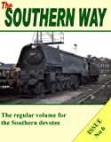 The Southern Way: Issue no. 6 (Southern Way Series)