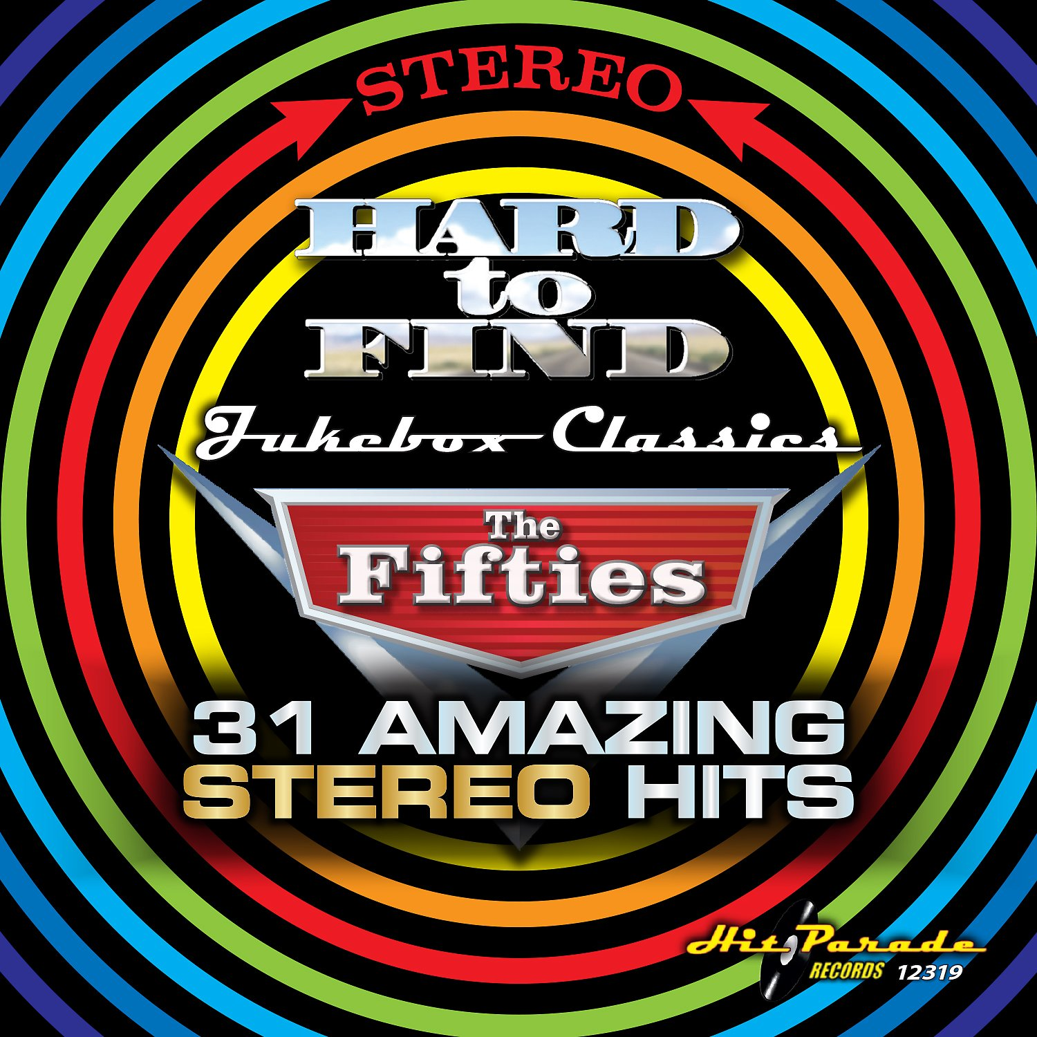 Hard To Find Jukebox Classics, The Fifties: 31 Amazing Stereo Hits by Hit Parade
