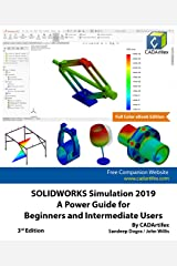 SOLIDWORKS Simulation 2019: A Power Guide for Beginners and Intermediate Users Kindle Edition