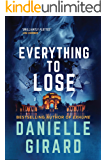 Everything To Lose: A Gripping Suspense Thriller (Rookie Club Book 5)