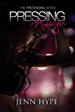 Pressing Adalyn (Pretending Book 1)