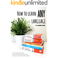 How To Learn Any Language: Master Language Learning with Ease