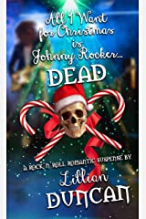 All I Want for Christmas is Johnny Rocker Dead (Christmas Holiday Extravaganza) Kindle Edition