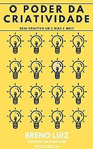 O poder da criatividade: Seja criativo em 5 dias e meio