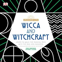 The Awakened Life: Wicca and Witchcraft: Learn to Walk the Magikal Path with the God and Goddess