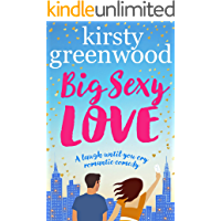 Big Sexy Love: The laugh out loud romantic comedy that everyone's raving about! (English Edition)
