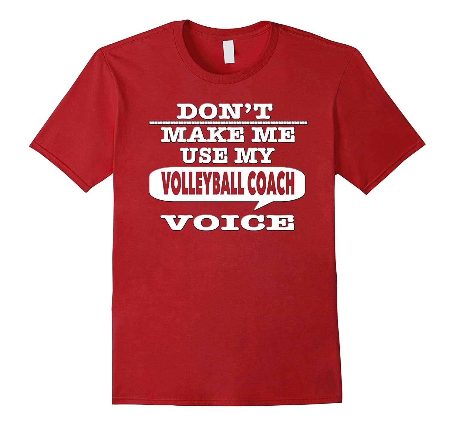 Dont Make Me Use My Volleyball Coach Voice T-Shirt-CD