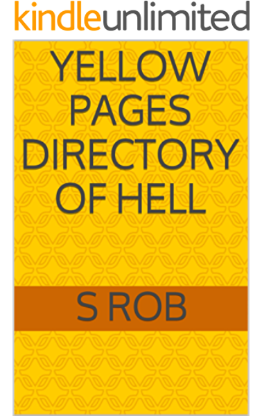 YELLOW PAGES DIRECTORY OF HELL - Kindle edition by Rob, S. Religion &  Spirituality Kindle eBooks @ Amazon.com.