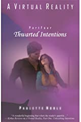 Thwarted Intentions (A Virtual Reality Book 4) Kindle Edition