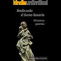 Meditando el Santo Rosario: Misterios gozosos