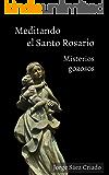 Meditando el Santo Rosario: Misterios gozosos (Spanish Edition)