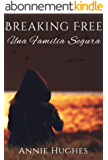 Breaking Free: Una Familia Segura (English Edition)