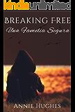 Breaking Free: Una Familia Segura (English Edition)