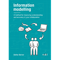 Information modelling: A method for improving understanding and accuracy in your collaboration (English Edition)