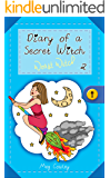 Diary of a Secret Witch 2: Worst Witch