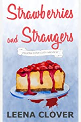 Strawberries and Strangers: A Cozy Murder Mystery (Pelican Cove Cozy Mystery Series Book 1) Kindle Edition