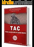 Tac - Teoria da Absorção do Conhecimento: Alquimista do Acre