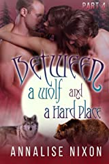 Between a Wolf and a Hard Place Part 4: (BBW Shifter Menage) Kindle Edition