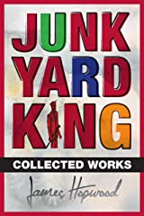 Junk Yard King: Collected Works Kindle Edition